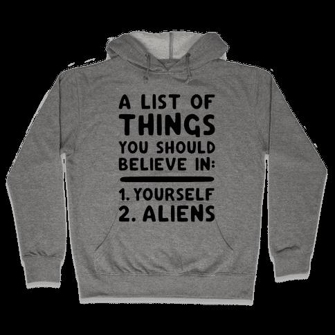 A List Of Things You Should Believe In Hooded Sweatshirt