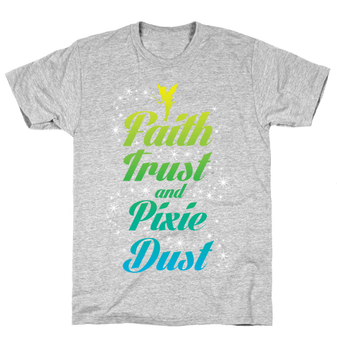 Faith, Trust, And Pixie Dust Mens T-Shirt