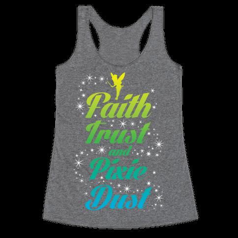Faith, Trust, And Pixie Dust Racerback Tank Top