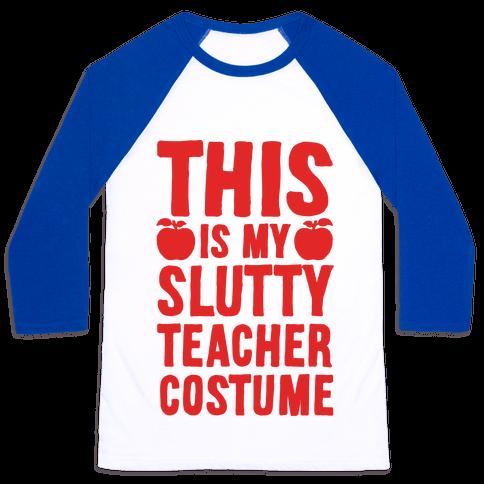 This Is My Slutty Teacher Costume Baseball Tee
