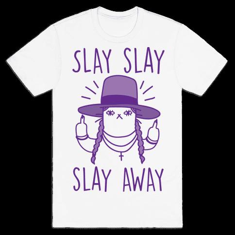 Slay Slay Slay Away Mens T-Shirt