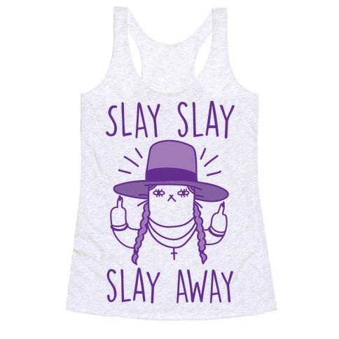 Slay Slay Slay Away Racerback Tank Top