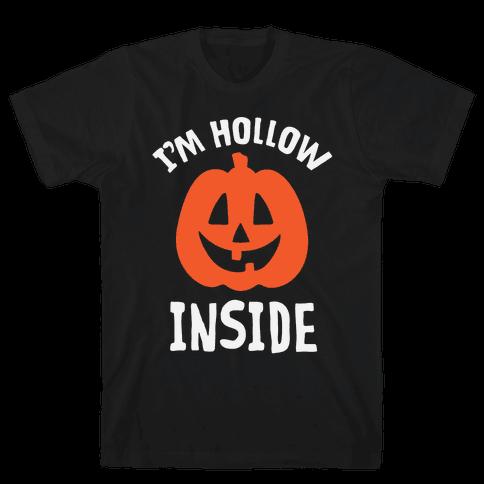 I'm Hollow Inside Mens T-Shirt