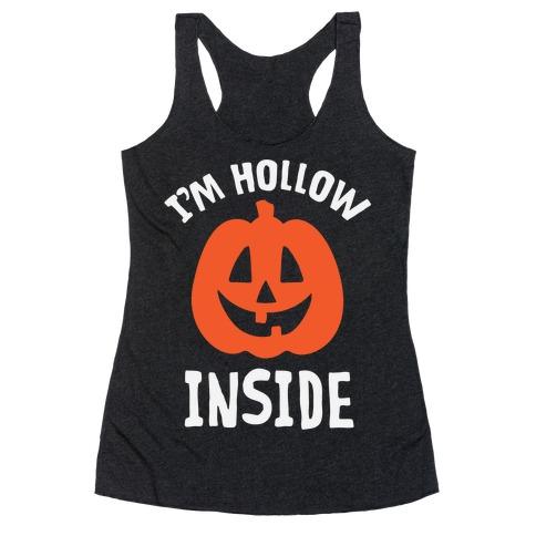 I'm Hollow Inside Racerback Tank Top