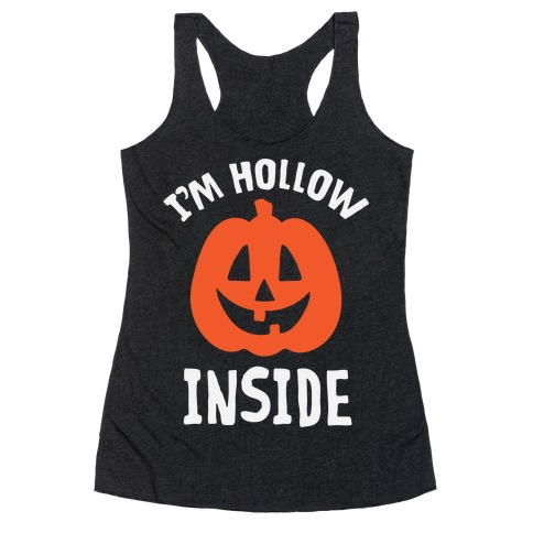 I'm Hollow Inside Racerback Tank Top