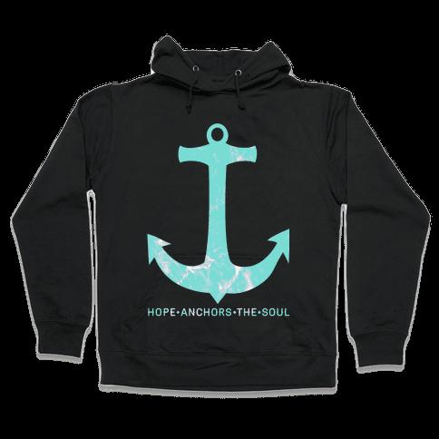 Hope Anchors The Soul Hooded Sweatshirt