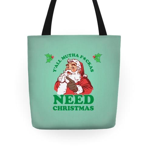 Y'all Mutha F*ckas Need Christmas Tote
