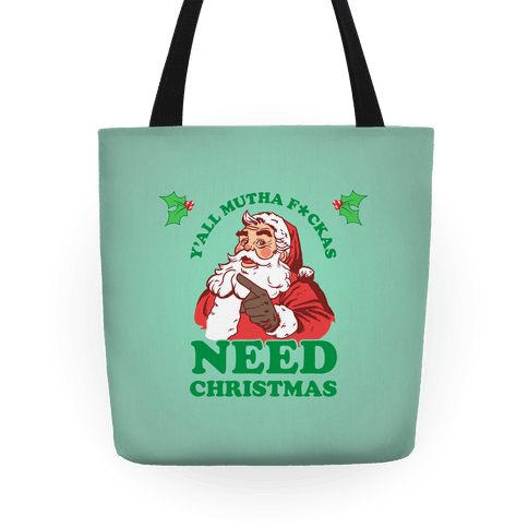 Y'all Mutha F*ckas Need Christmas Tote