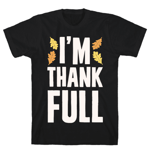 I'm Thank Full Mens T-Shirt