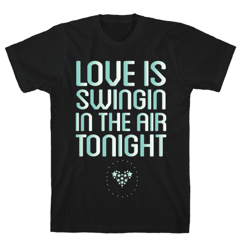 Love Is Swingin In The Air Mens T-Shirt
