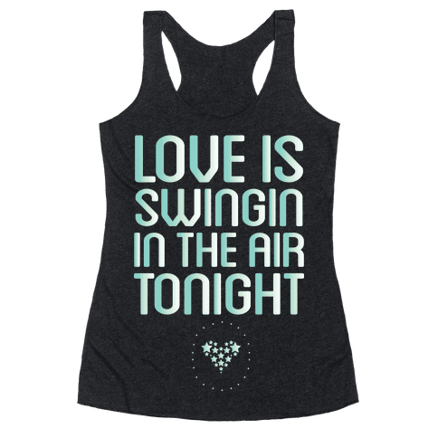 Love Is Swingin In The Air Racerback Tank Top