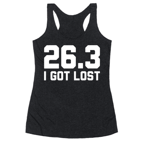 I Got Lost Racerback Tank Top