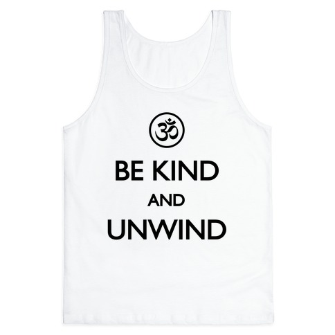 Be Kind And Unwind Tank Top