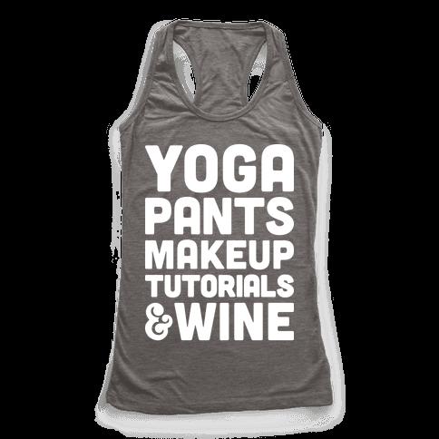 Yoga Pants, Makeup Tutorials & Wine