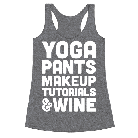 Yoga Pants, Makeup Tutorials & Wine Racerback Tank Top