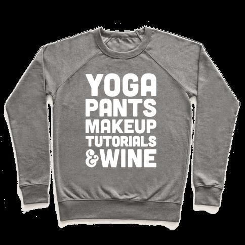Yoga Pants, Makeup Tutorials & Wine Pullover