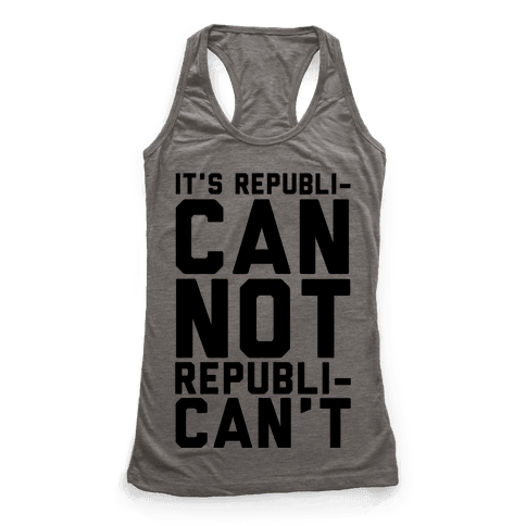 It's RepubliCAN Not RepubliCAN'T Racerback Tank Top
