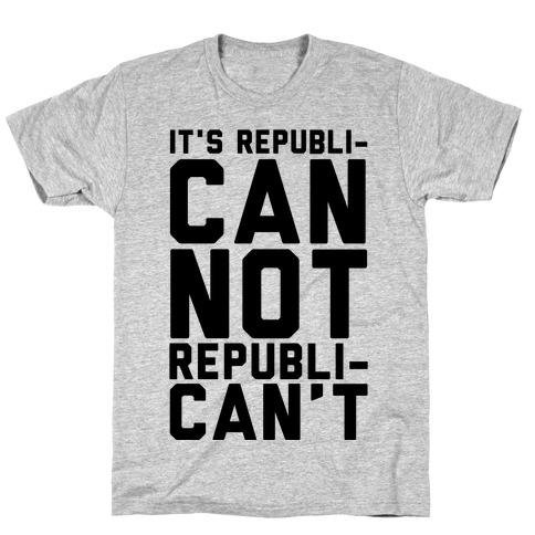 It's RepubliCAN Not RepubliCAN'T T-Shirt