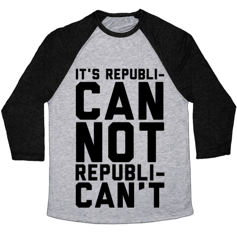 It's RepubliCAN Not RepubliCAN'T Baseball Tee