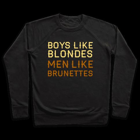 Boys Like Blondes Men Like Brunettes Pullover