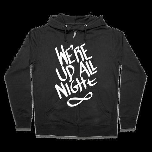 We're Up All Night Zip Hoodie