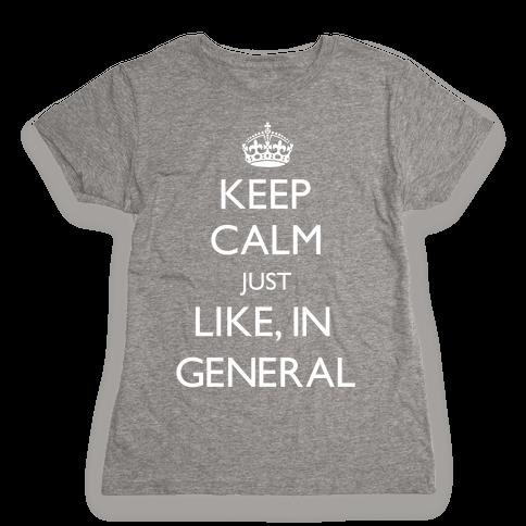 Keep Calm In General Womens T-Shirt