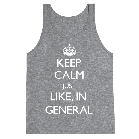 Keep Calm In General Tank Top