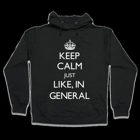 Keep Calm In General Hooded Sweatshirt