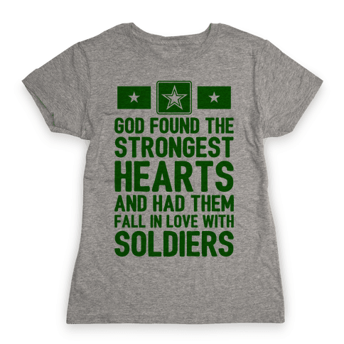 God Found The Strongest Hearts (Army) Womens T-Shirt
