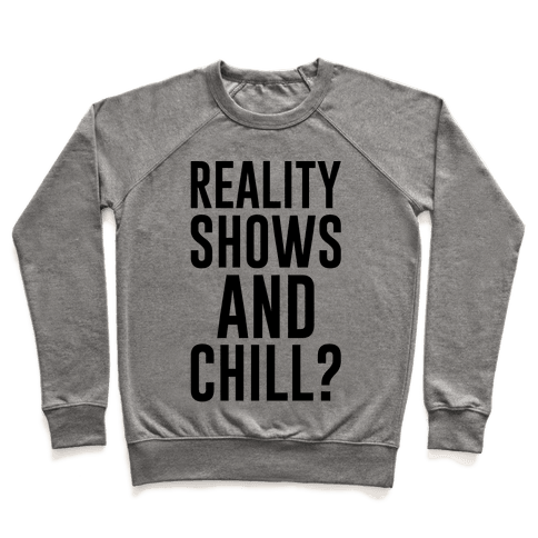 Reality Shows And Chill Pullover
