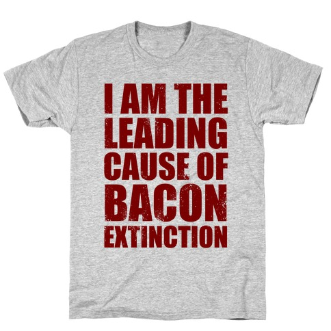 Leading Cause Of Bacon Extinction Mens T-Shirt