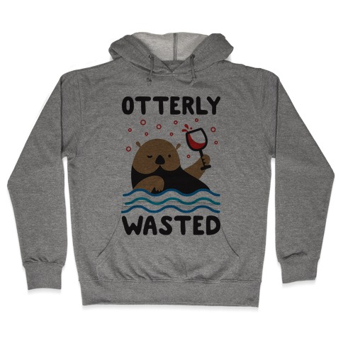 Otterly Wasted Hooded Sweatshirt