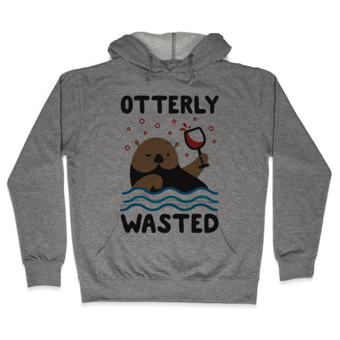 Otterly Wasted Hooded Sweatshirt