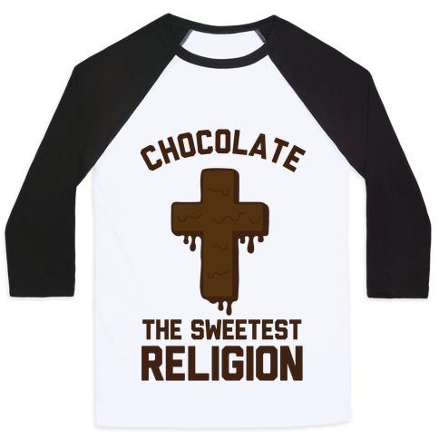 Chocolate the Sweetest Religion Baseball Tee