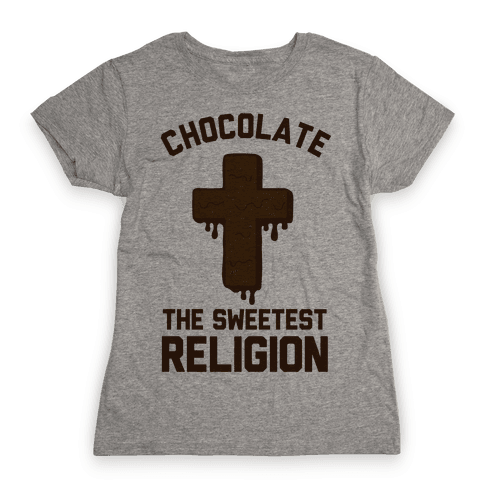 Chocolate the Sweetest Religion Womens T-Shirt