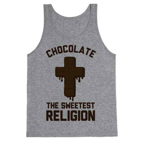 Chocolate the Sweetest Religion Tank Top