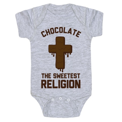 Chocolate the Sweetest Religion Baby Onesy