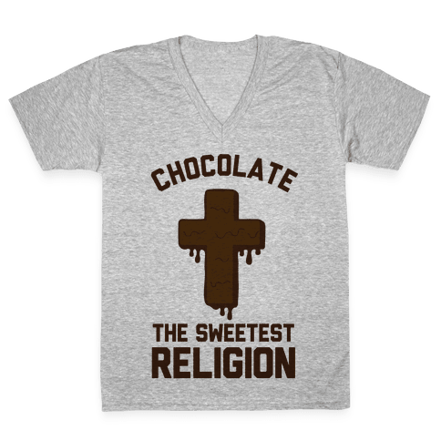 Chocolate the Sweetest Religion V-Neck Tee Shirt