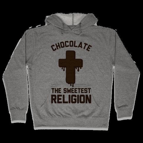Chocolate the Sweetest Religion Hooded Sweatshirt