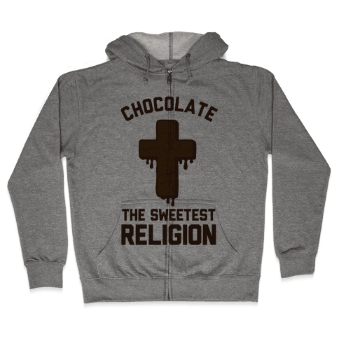 Chocolate the Sweetest Religion Zip Hoodie