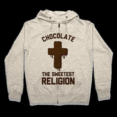 Chocolate the Sweetest Religion Zip Hoodie