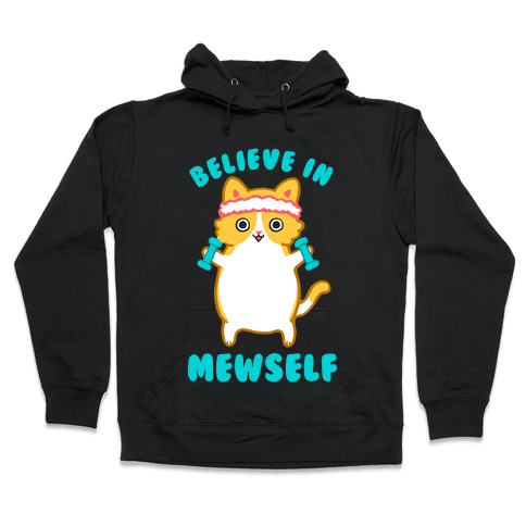 Believe In Mewself Hooded Sweatshirt