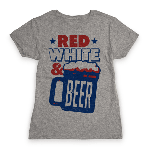 Red White & Beer Womens T-Shirt