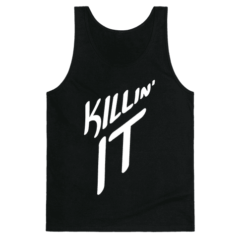 Killin' It Tank Top