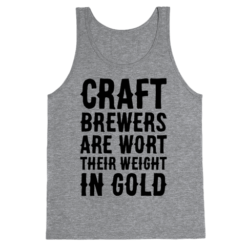 Wort Their Weight In Gold Tank Top