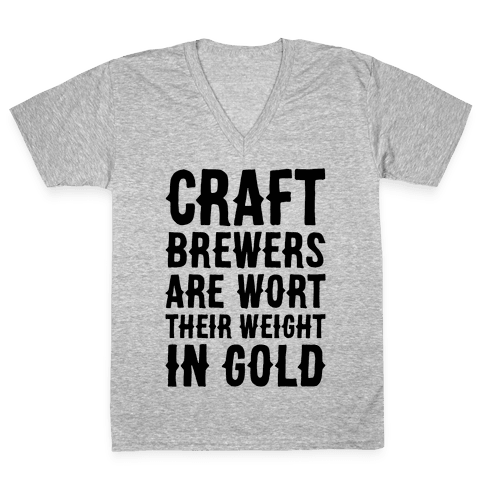 Wort Their Weight In Gold V-Neck Tee Shirt