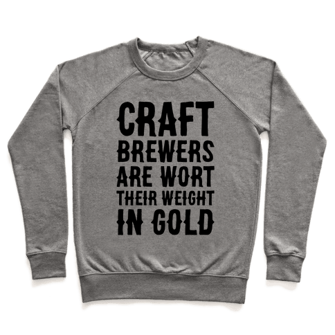 Wort Their Weight In Gold Pullover