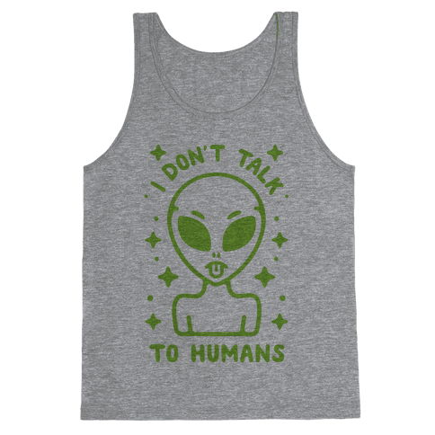 I Don't Talk To Humans Tank Top