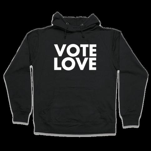Vote Love Hooded Sweatshirt