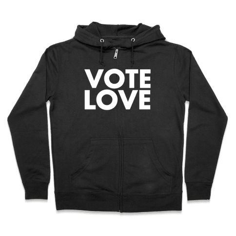 Vote Love Zip Hoodie